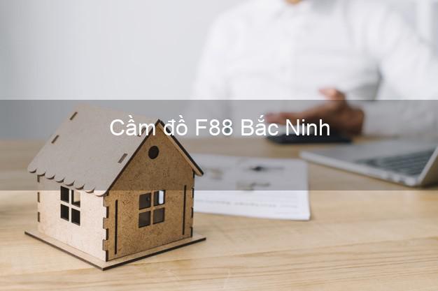 Cầm đồ F88 Bắc Ninh