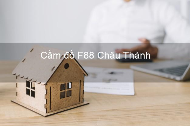 Cầm đồ F88 Châu Thành Bến Tre