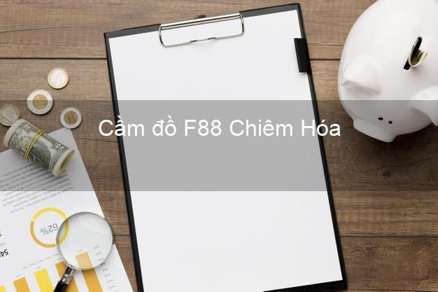 Cầm đồ F88 Chiêm Hóa Tuyên Quang