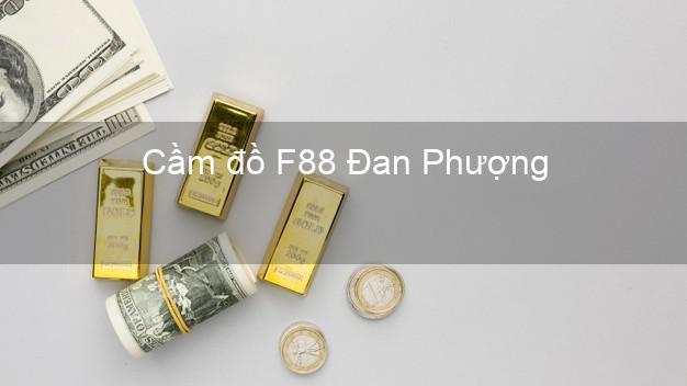 Cầm đồ F88 Đan Phượng Hà Nội
