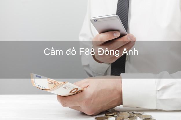 Cầm đồ F88 Đông Anh Hà Nội