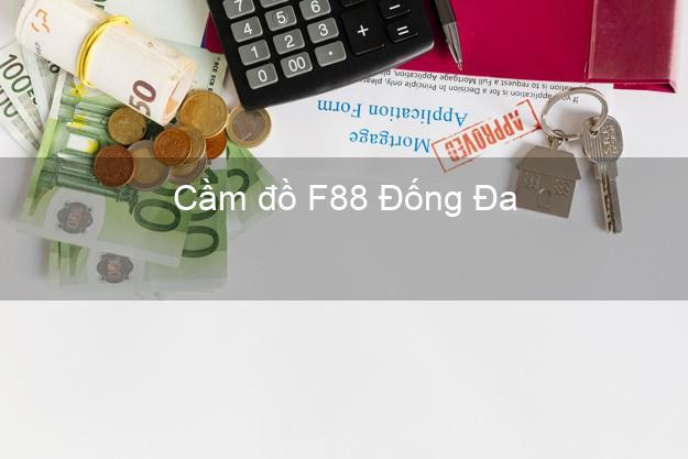Cầm đồ F88 Đống Đa Hà Nội