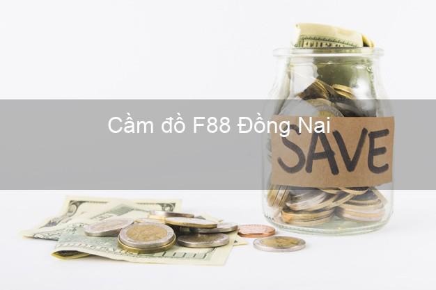 Cầm đồ F88 Đồng Nai