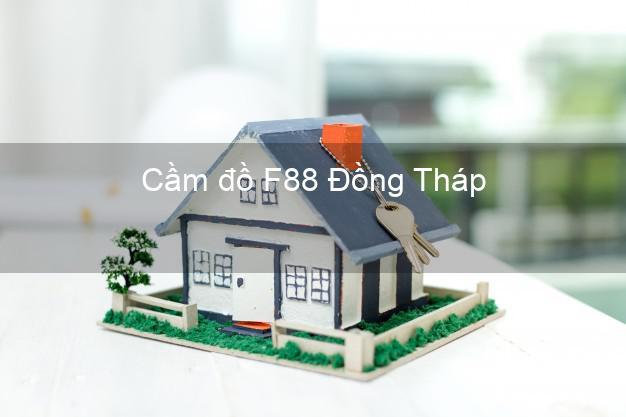 Cầm đồ F88 Đồng Tháp
