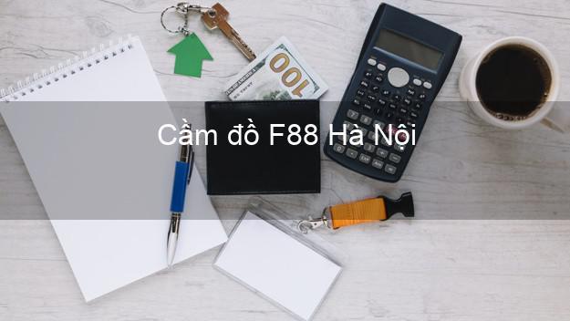 Cầm đồ F88 Hà Nội