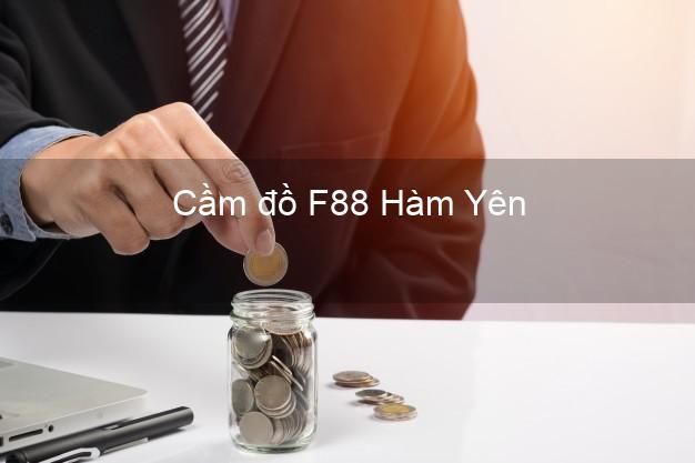 Cầm đồ F88 Hàm Yên Tuyên Quang