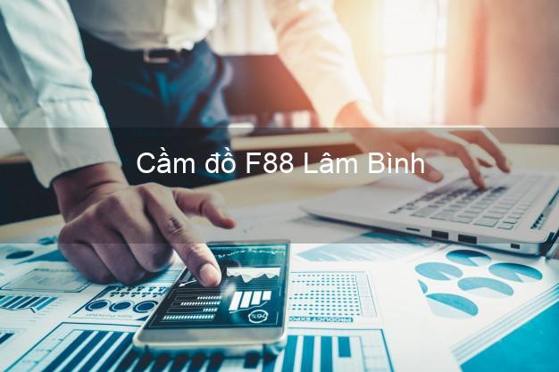 Cầm đồ F88 Lâm Bình Tuyên Quang