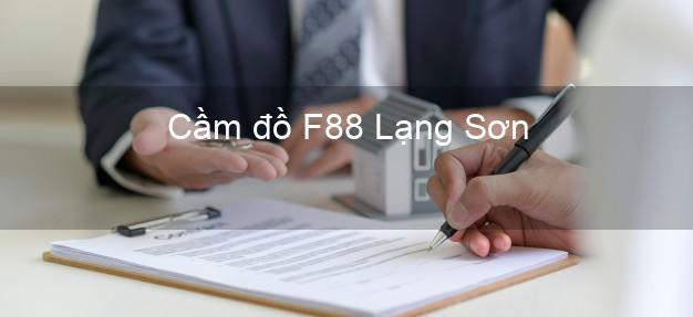 Cầm đồ F88 Lạng Sơn