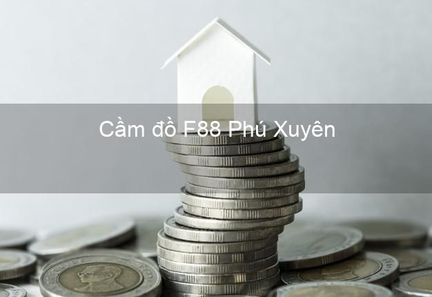 Cầm đồ F88 Phú Xuyên Hà Nội