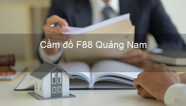 Cầm đồ F88 Quảng Nam