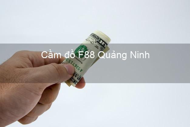 Cầm đồ F88 Quảng Ninh