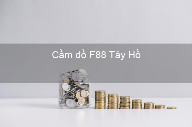 Cầm đồ F88 Tây Hồ Hà Nội