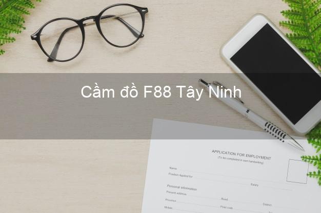 Cầm đồ F88 Tây Ninh