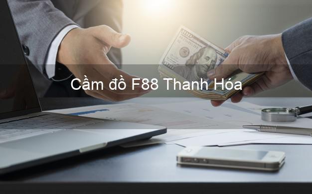 Cầm đồ F88 Thanh Hóa