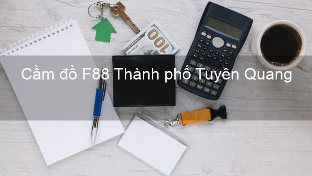 Cầm đồ F88 Thành phố Tuyên Quang