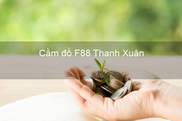 Cầm đồ F88 Thanh Xuân Hà Nội