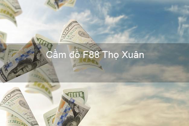 Cầm đồ F88 Thọ Xuân Thanh Hóa