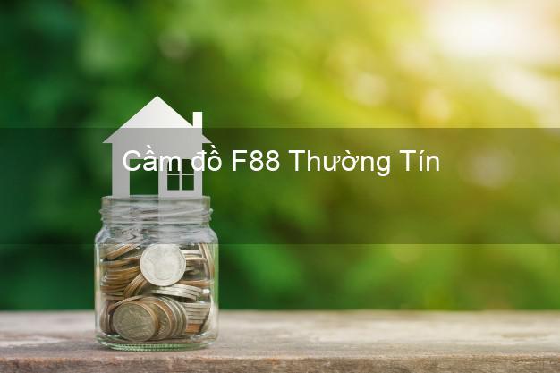 Cầm đồ F88 Thường Tín Hà Nội