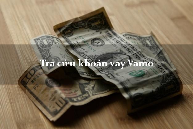 Tra cứu khoản vay Vamo