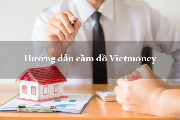 Hướng dẫn cầm đồ Vietmoney an toàn