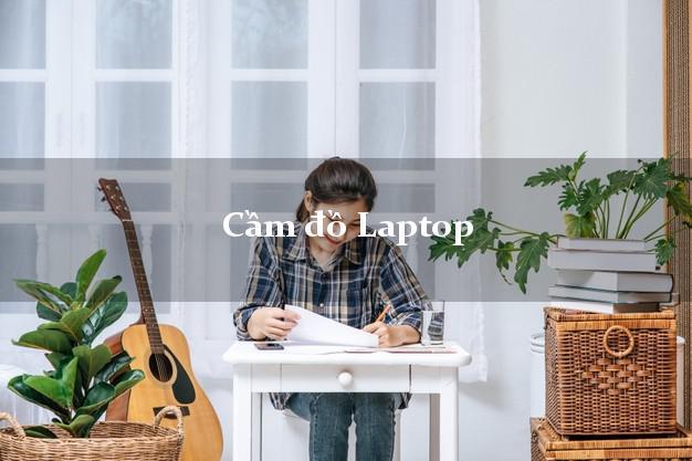 Cầm đồ Laptop gần đây